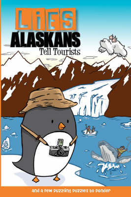 Lies Alaskans Tell Tourists & Other Fun Puzzles (Paperback)