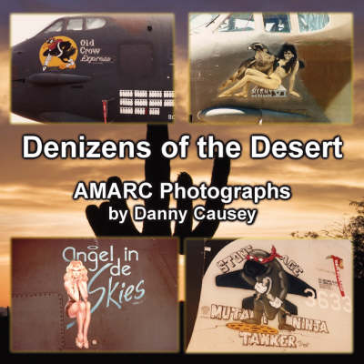 Denizens of the Desert: Amarc Photographs by Danny Causey (Paperback)