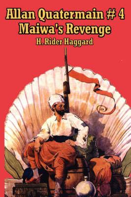 Allan Quartermain 4: Maiwa's Revenge, or the War of the Little Hand (Paperback)