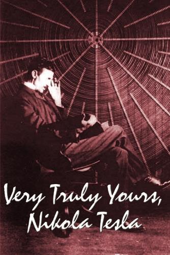 Very Truly Yours, Nikola Tesla (Paperback)