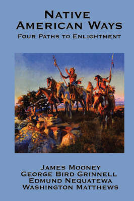 Native American Ways: Four Paths to Enlightenment (Hardback)