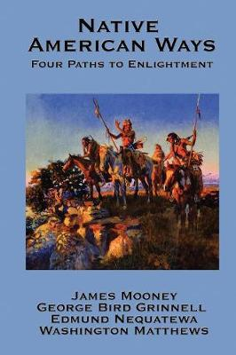 Native American Ways: Four Paths to Enlightenment (Paperback)