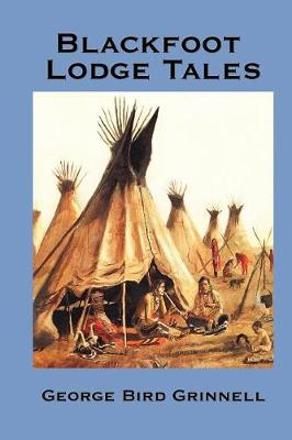Blackfoot Lodge Tales (Paperback)