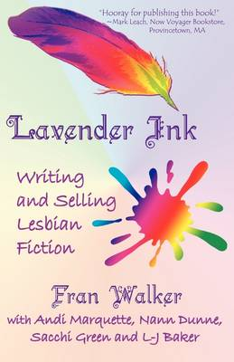 Lavender Ink - Writing and Selling Lesbian Fiction (Paperback)