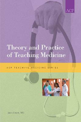 Theory and Practice of Teaching Medicine - Teaching Medicine Series (Paperback)