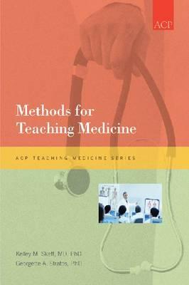 Methods for Teaching Medicine - Teaching Medicine Series (Paperback)