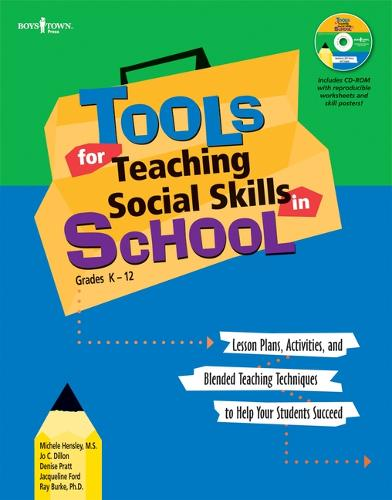 Tools for Teaching Social Skills in School: Lessons Plans Activities and Blended Teaching Techniques to Help Your Students Succeed (Paperback)