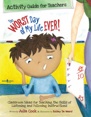 Worst Day of My Life Ever! Activity Guide for Teachers: Classroom Ideas for Teaching the Skills of Listening and Following Instructions (Paperback)