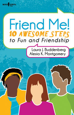 Friend Me!: Ten Awsome Steps to Fun and Friendship (Paperback)