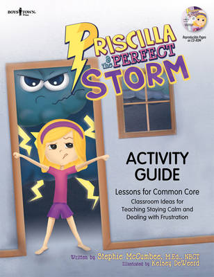 Prscilla & the Perfect Storm Activity Guide: Lessons for Common Core Classroom Ideas for Teaching Staying Calm and Dealing with Frustration (Paperback)