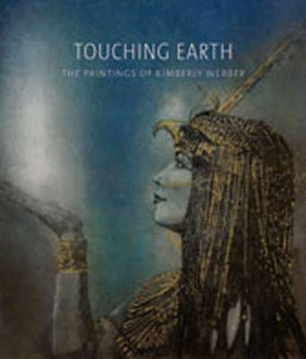 Touching Earth: The Paintings of Kimberley Webber (Hardback)