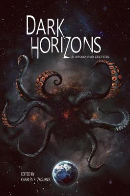 Dark Horizons: An Anthology of Dark Science Fiction (Paperback)