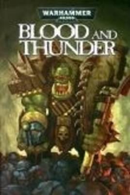 Blood and Thunder: v. 2 - Warhammer 40,000 (Paperback)