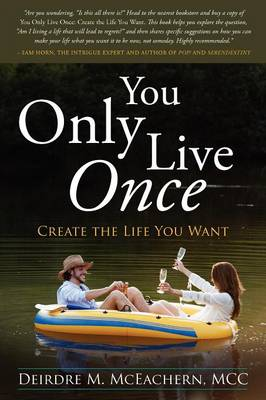 You Only Live Once: Create the Life You Want (Paperback)