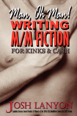 Man, Oh Man, Writing M/M for Cash & Kinks (Paperback)