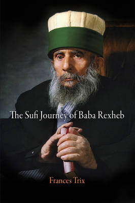 The Sufi Journey of Baba Rexheb (Hardback)