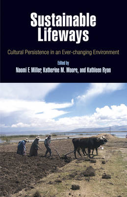 Sustainable Lifeways: Cultural Persistence in an Ever-Changing Environment (Hardback)