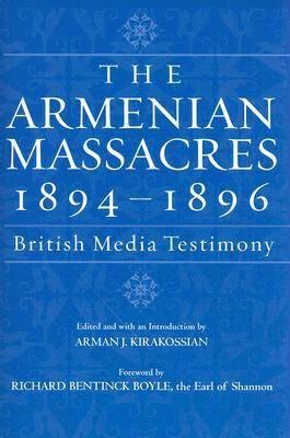 The Armenian Massacres, 1894-1896: British Media Testimony (Paperback)