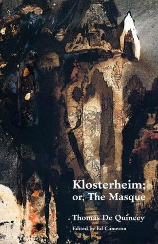 Klosterheim; Or, the Masque (Paperback)