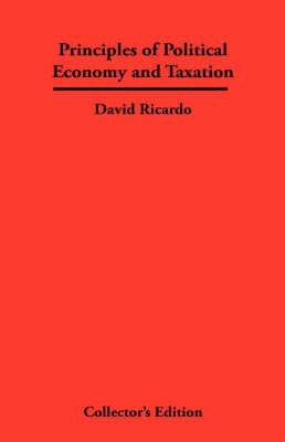 Principles of Political Economy and Taxation (Hardback)
