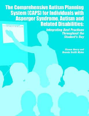 CAPS for Individuals with AS, Autism, and Related Disabilities: Integrating Best Practices Throughout the Student's Day (Paperback)