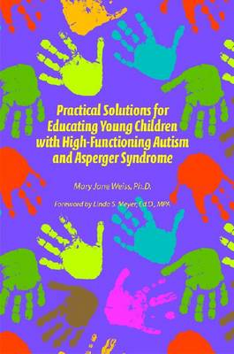 Practical Solutions for Educating Young Children with High-Functioning Autism and Asperger Syndrome (Paperback)