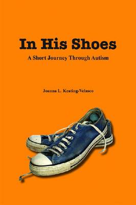In His Shoes: A Short Journey Through Autism (Paperback)