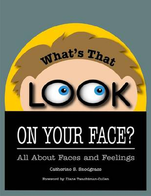 What's That Look on Your Face?: All About Faces and Feelings (Hardback)