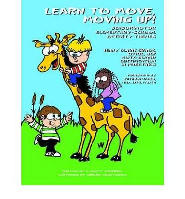 Learn to Move, Moving Up!: Sensorimotor Elementary-school Activity Themes (Paperback)