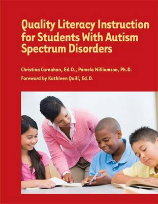 Quality Literacy Instruction for Students with Autism Spectrum Disorders (Paperback)