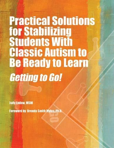 Practical Solutions for Stabilizing Students With Classic Autism to Be Ready to Learn: Getting to Go! (Paperback)