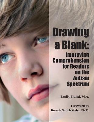 Drawing a Blank: Improving Comprehension for Readers on the Autism Spectrum (Paperback)