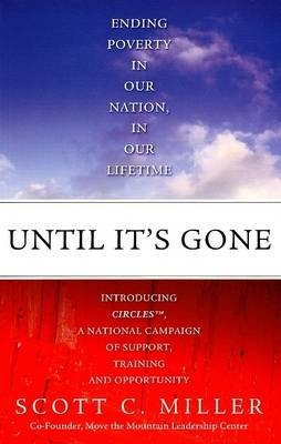Until it's Gone: Ending Poverty in Our Nation, in Our Lifetime (Paperback)