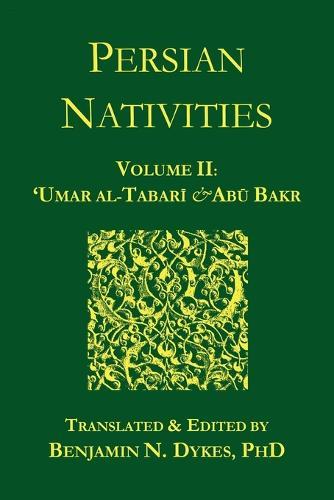 Persian Nativities II: 'Umar Al-Tabari and Abu Bakr (Paperback)