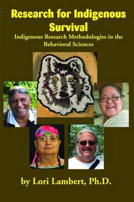 Research for Indigenous Survival: Indigenous Research Methodologies in the Behavioral Sciences (Paperback)