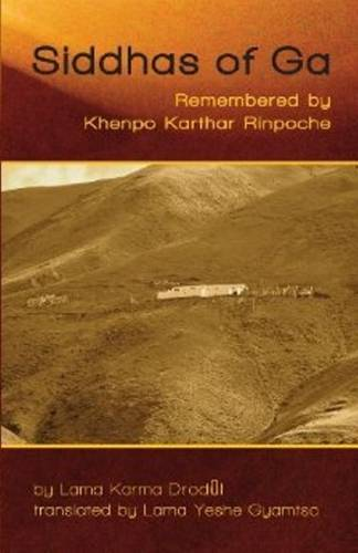 Siddhas of Ga: Remembered by Khenpo Karthar Rinpoche (Paperback)