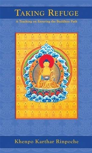 Taking Refuge: A Teaching on Entering the Buddhist Path (Paperback)