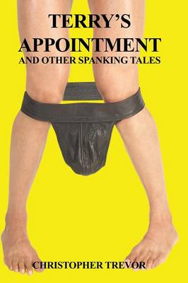 Terry's Appointment and Other Spanking Tales - Boner Books (Paperback)