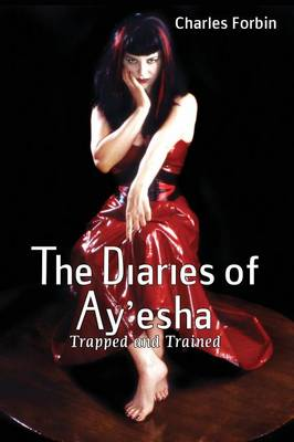 The Diaries of Ay'esha: Trapped and Trained - Fem Fist Books (Paperback)