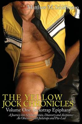 Jockstrap Epiphany - Yellow Jock Chronicles 01 (Paperback)