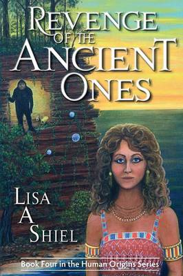 Revenge of the Ancient Ones: A Novel of Adventure, Romance & the Battle to Save the Human Race (Paperback)