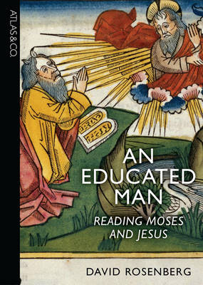 An Educated Man: A Dual Biography of Jesus and Moses (Hardback)