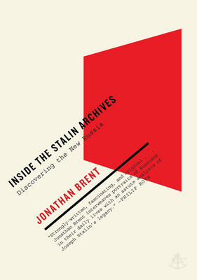 Inside the Stalin Archives: Discovering the New Russia (Paperback)