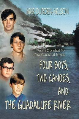 Four Boys, Two Canoes, and the Guadalupe River (Paperback)