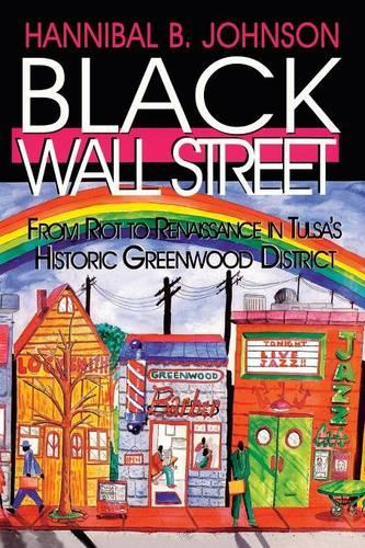 Black Wall Street: From Riot to Renaissance in Tulsa's Historic Greenwood District (Paperback)