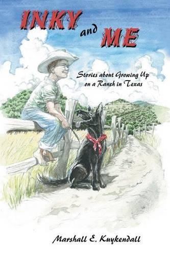 Inky and Me: Stories about Growing Up on a Ranch in Texas (Paperback)