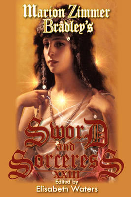 Marion Zimmer Bradley's Sword And Sorceress XXIII (Paperback)