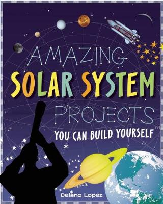 AMAZING SOLAR SYSTEM PROJECTS: YOU CAN BUILD YOURSELF (Hardback)
