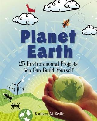 Planet Earth: 25 Environmental Projects You Can Build Yourself - Build It Yourself (Paperback)