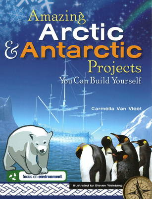 Amazing Arctic and Antarctic Projects You Can Build Yourself (Hardback)
